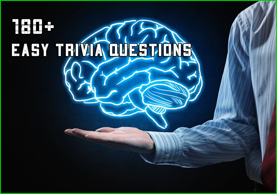 Easy Trivia Questions - 180+ List