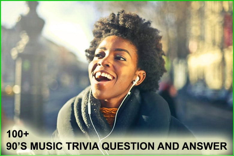 90 S Music Trivia Questions And Answers Music Trivia Questions