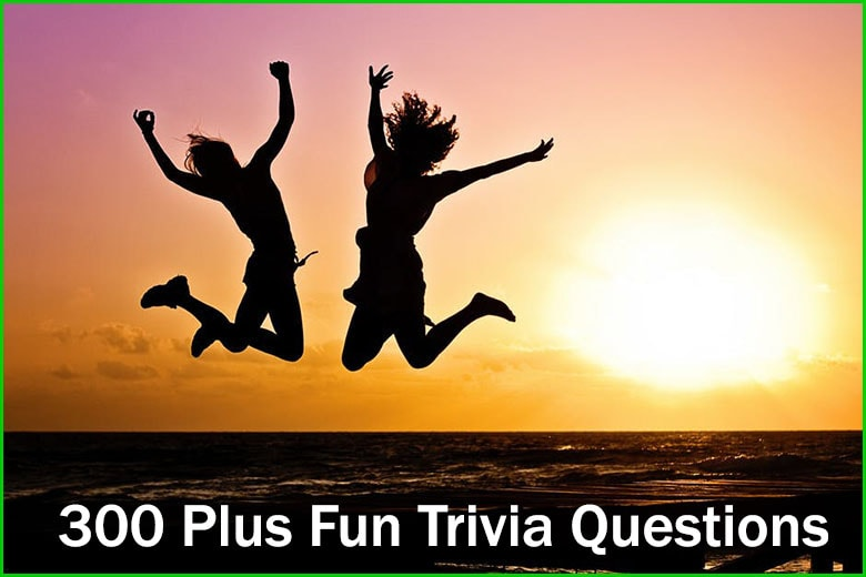 300+ Fun Trivia Questions and Answers - Trivia Questions