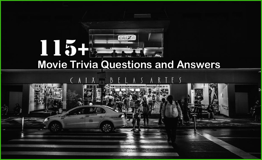 115+ Movie Trivia Questions and Answers - Trivia Questions