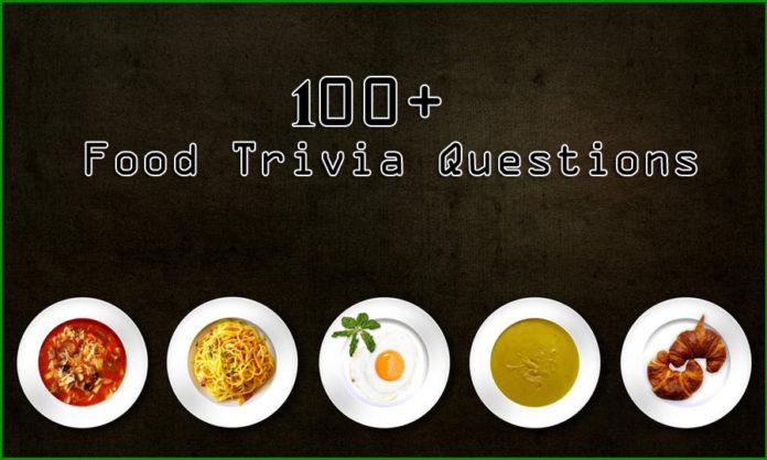 100+ Food Trivia Questions
