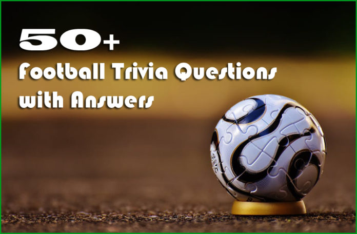 50+ Football Trivia Questions with Answers
