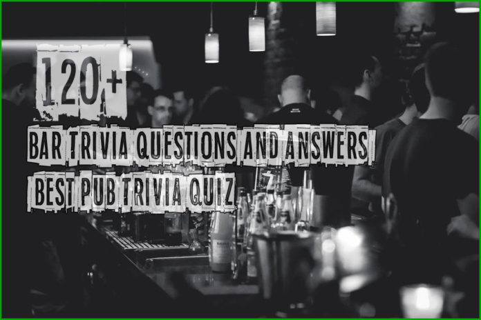 120+ Bar Trivia Questions and Answers - Best Pub Trivia Quiz