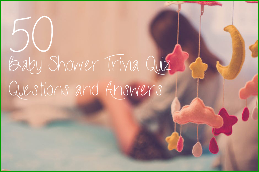 Baby Shower Trivia Quiz Questions and Answers