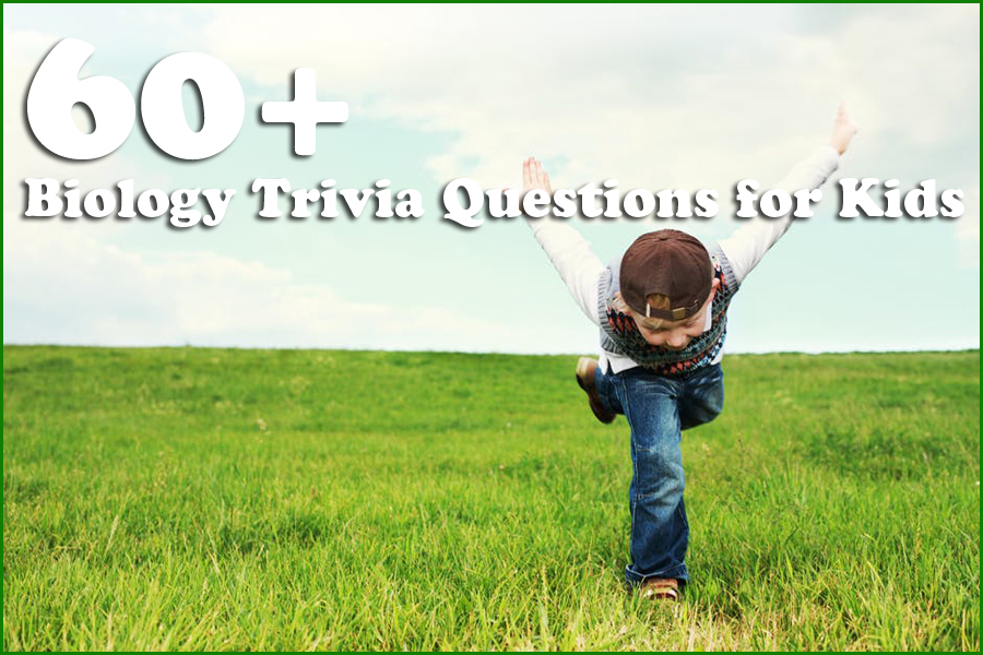 60+ Biology Trivia Questions for Kids - Trivia questions
